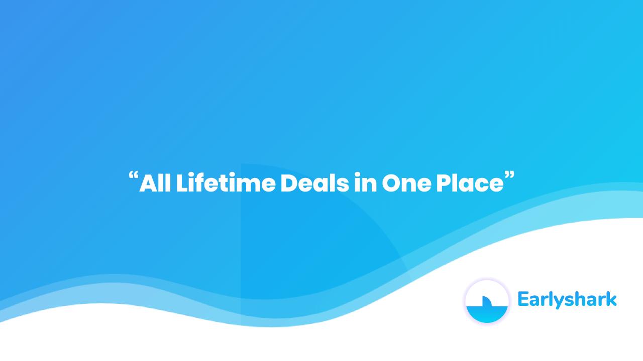 Lifetime Deals earlyshark